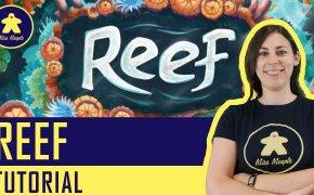 Reef Tutorial – Gioco da Tavolo – La ludoteca #70