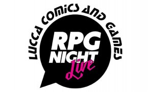 Lucca Comics & Games – RPG Night Live