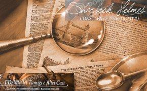 Sherlock Holmes Consulente Investigativo: I Delitti del Tamigi ed altri casi