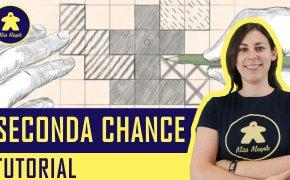 Seconda Chance Tutorial – Gioco da Tavolo – La ludoteca #89