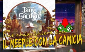 Tang Garden – Due chiacchiere con il Meeple con la Camicia