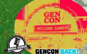 Podcast: GenCon Back!