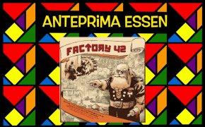 Anteprime Essen 2021: Factory 42