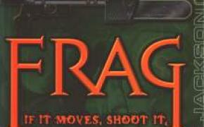Frag (if it moves, shoot it)