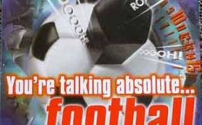 You're Talking Absolute...Football
