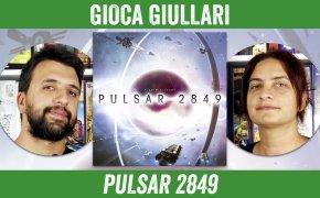 Gioca Giullari - Episodio 17: Pulsar 2849