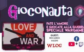 LIVE: Fate l'amore e giocate alla guerra! Speciale giochi in scatola Wargame