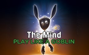 Play like a goblin - The mind