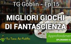 Tg Goblin: episodio 15