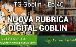 Tg Goblin episodio 40