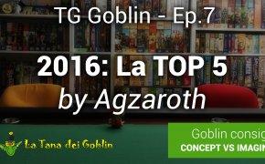 TG Goblin - Ep. 7: I 5 migliori giochi del 2016