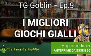 TG Goblin - Ep. 9: I migliori giochi gialli