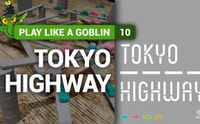 Play like a Goblin 10: Tokyo Highway