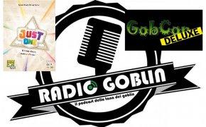 Radio Goblin: Just One alla GobCon Deluxe