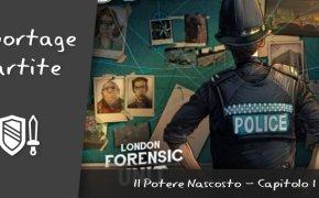 Chronicles of Crime: Polizia Scientifica di Londra – Il Potere Nascosto – Capitolo #1: Affrontare il mistero (Spoiler)