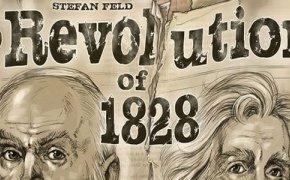 Revolution of 1828: YES WE FELD!