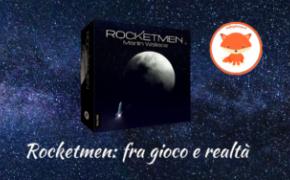 Rocketmen: fra gioco e realtà