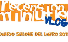 Recensioni Minute - Salone del Libro di Torino 2019
